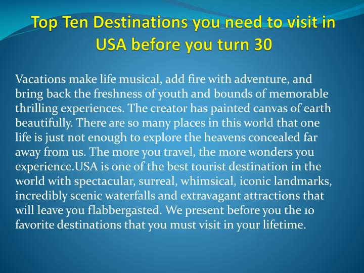 top ten destinations you need to visit in usa before you turn 30 n.
