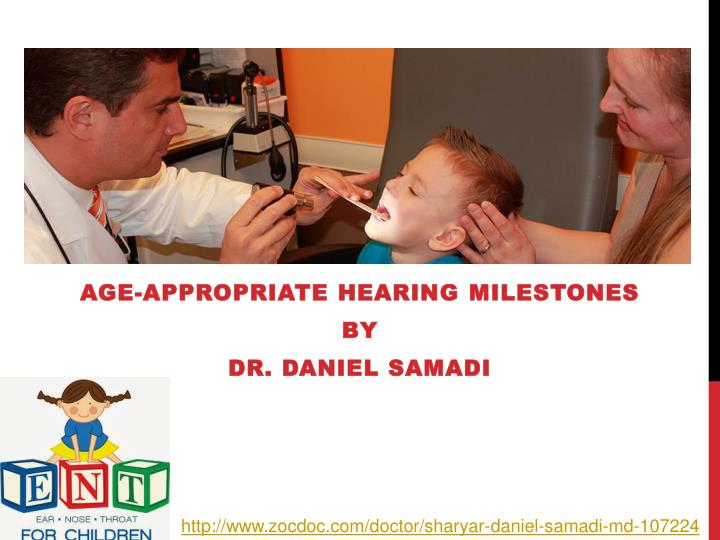 Age appropriate hearing milestones by dr daniel samadi