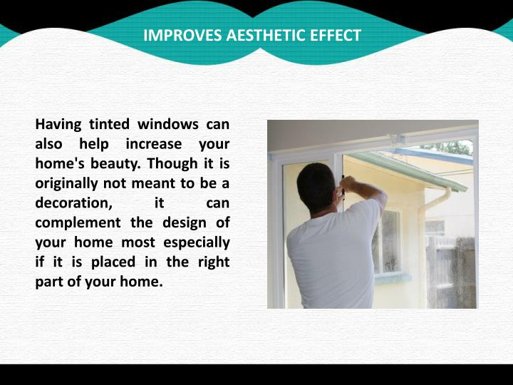 IMPROVES AESTHETIC EFFECT