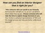 how can you find an interior designer that is right for you