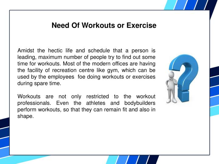 Need Of Workouts or Exercise