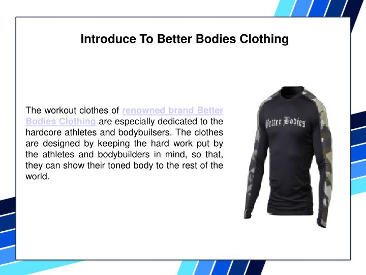 Introduce To Better Bodies Clothing