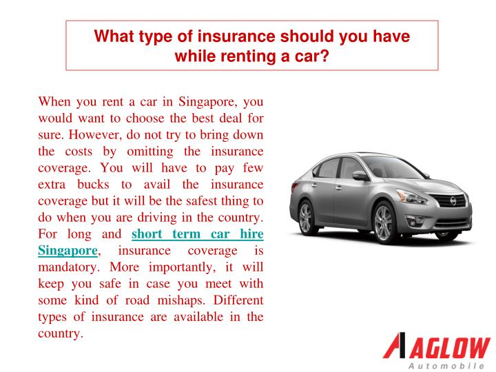 When you rent a car in Singapore, you would want to choose the best deal for sure. However, do not try to bring down the costs by omitting the insurance coverage. You will have to pay few extra bucks to avail the insurance coverage but it will be the safest thing to do when you are driving in the country. For long and