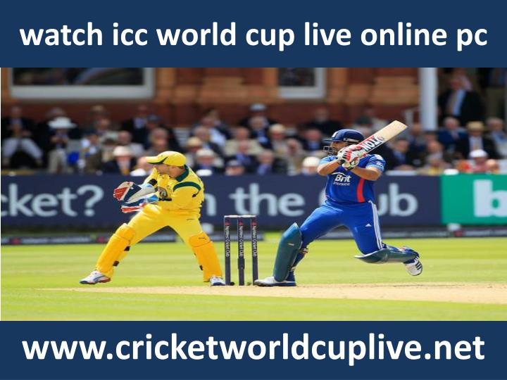 watch icc world cup live online pc n.