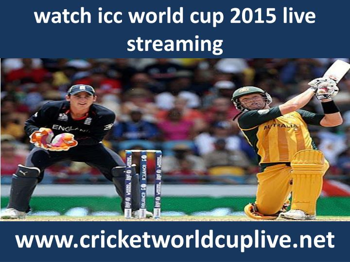 watch icc world cup 2015 live streaming n.