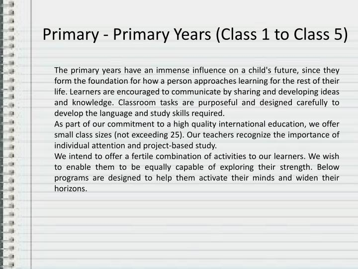 Primary -Primary Years (Class 1 to Class 5)