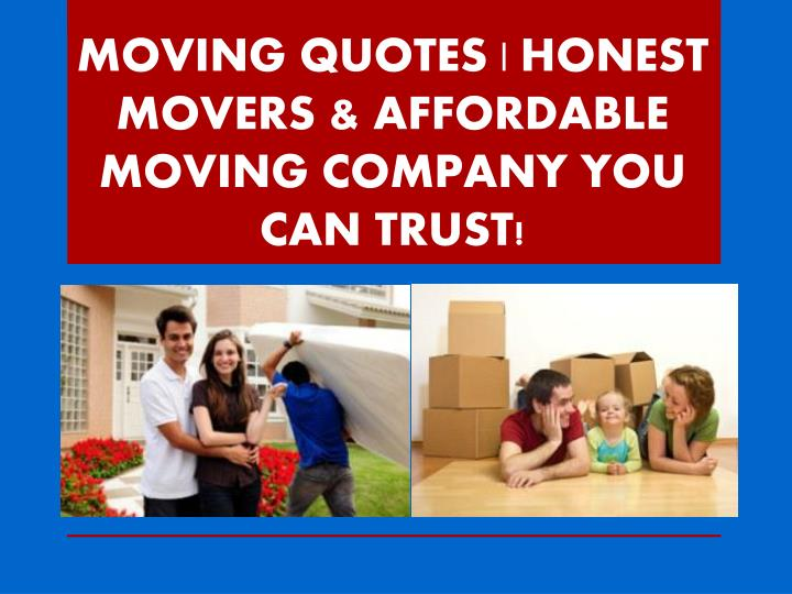 moving quotes honest movers affordable moving company you can trust n.