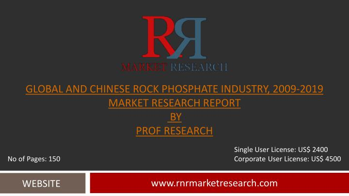 global and chinese rock phosphate industry 2009 2019 market research report by prof research n.