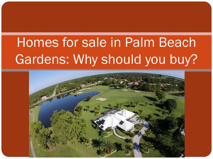 Ppt homes for sale in palm beach gardens why should you Palm beach gardens homes for sale