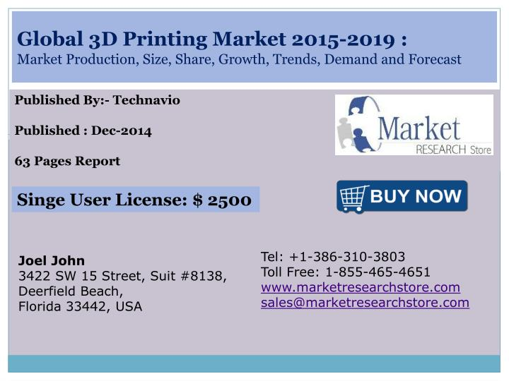 global 3d printing market 2015 2019 market production size share growth trends demand and forecast n.