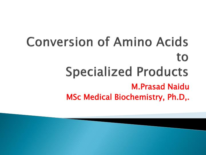 conversion of amino acids to specialized products n.