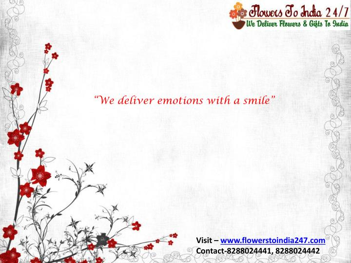 """""""We deliver emotions with a smile"""""""