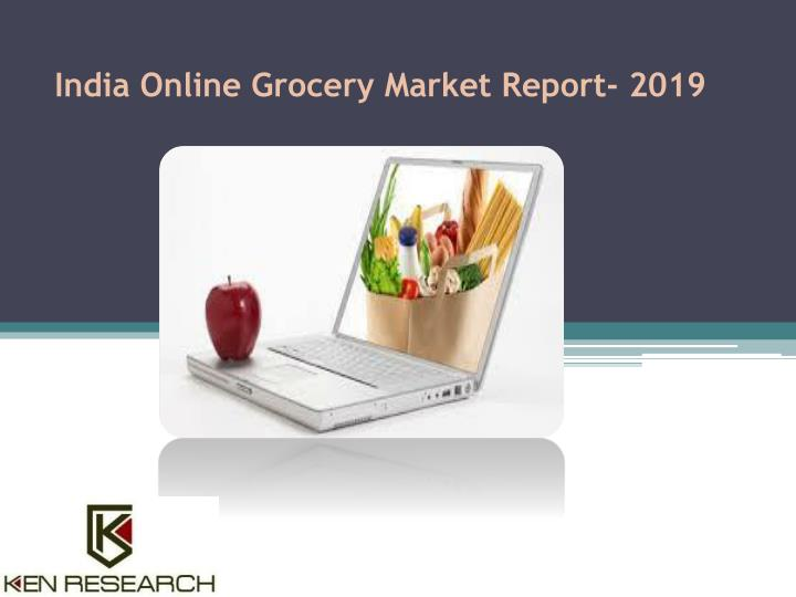india online grocery market report 2019 n.