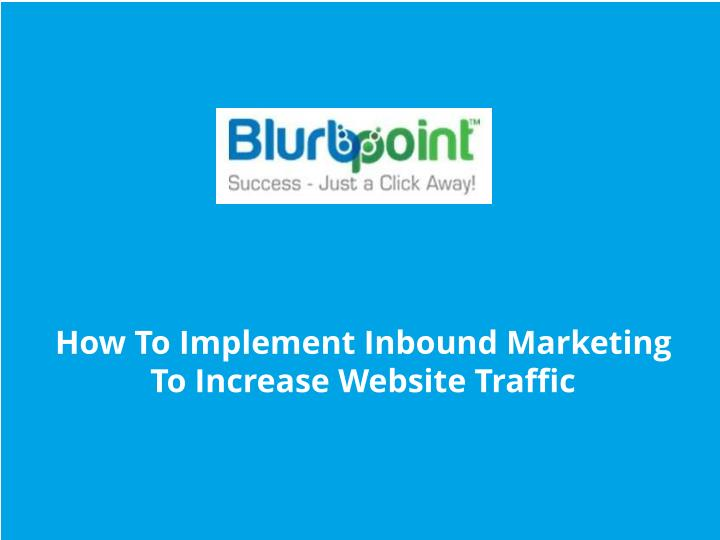 How To Implement Inbound Marketing To Increase Website