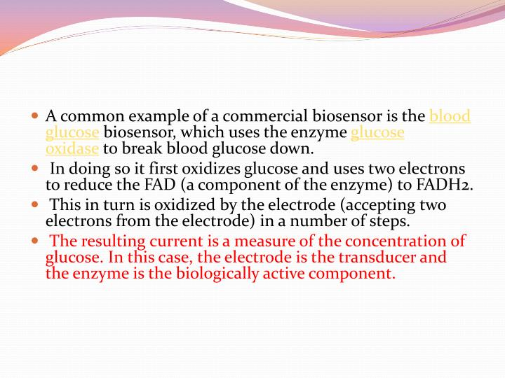 A common example of a commercial biosensor is the