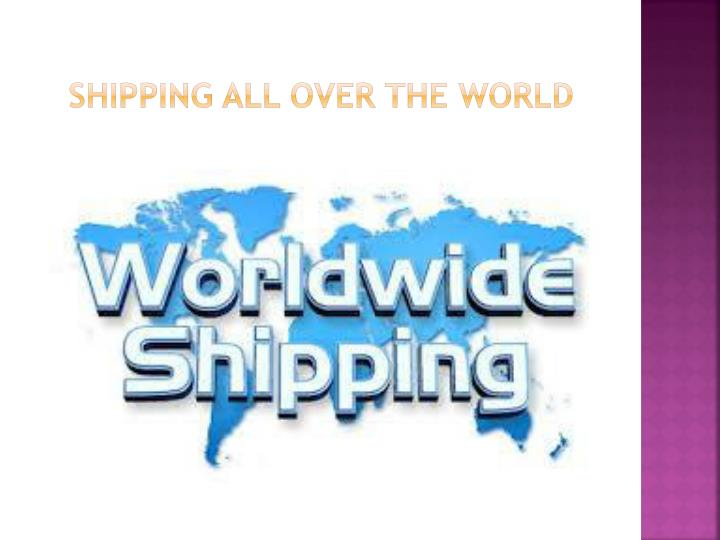 Shipping all over the world