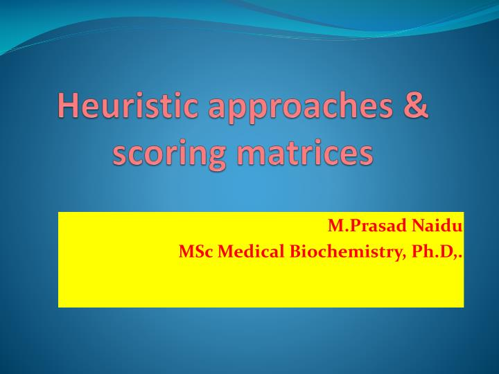 heuristic approaches scoring matrices n.