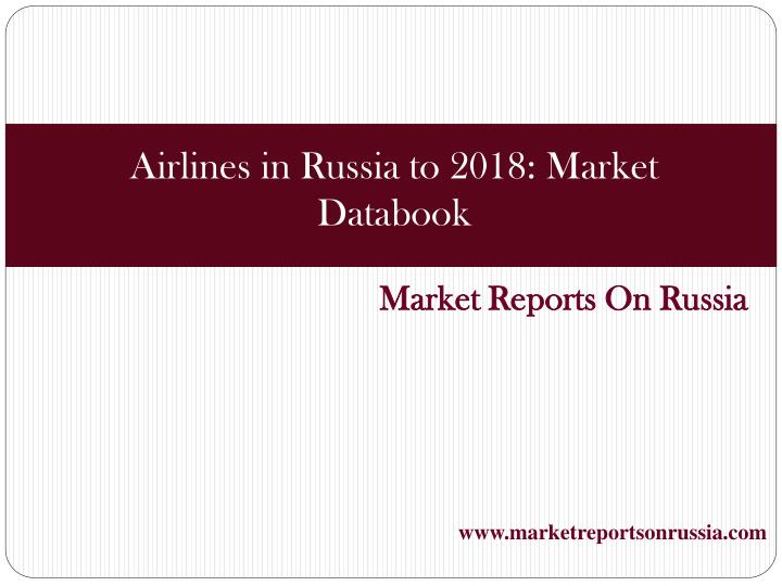Market reports on russia
