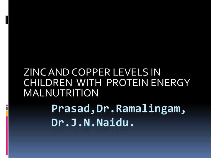 zinc and copper levels in children with protein energy malnutrition n.