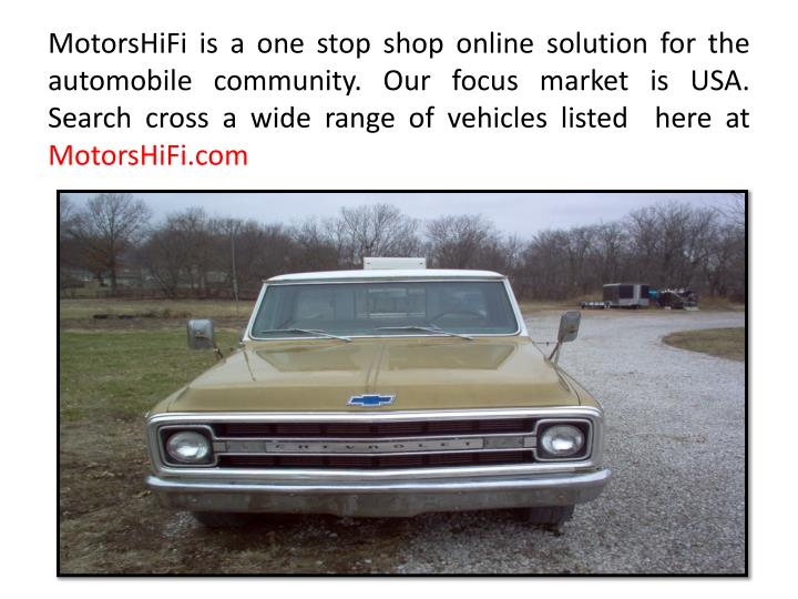 MotorsHiFi is a one stop shop online solution for the automobile community. Our focus market is USA....
