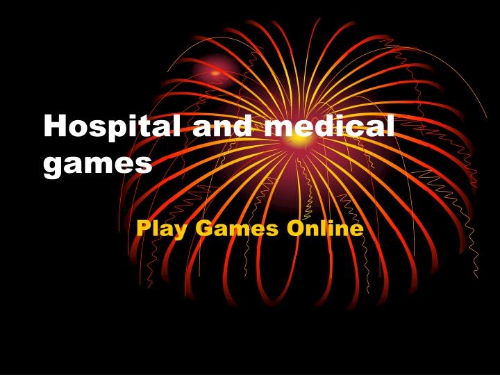 Hospital and medical games