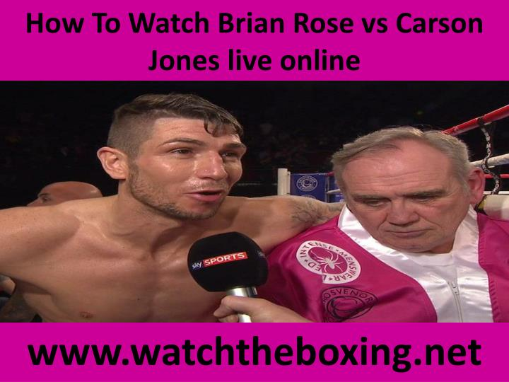 how to watch brian rose vs carson jones live online n.