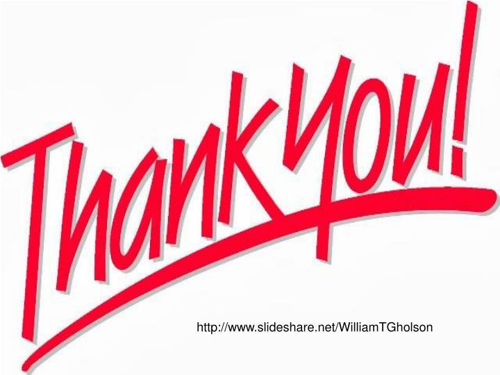 http://www.slideshare.net/WilliamTGholson