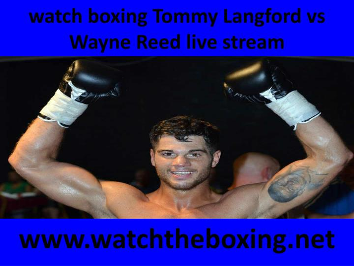 watch boxing tommy langford vs wayne reed live stream n.