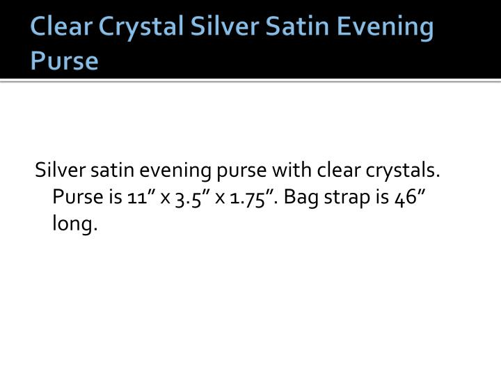 Clear crystal silver satin evening purse
