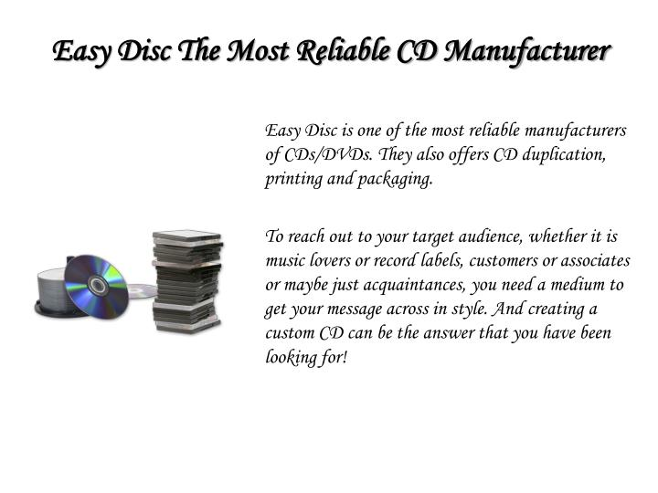 Easy disc the most reliable cd manufacturer
