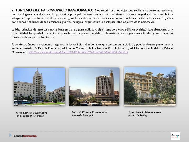 2. TURISMO DEL PATRIMONIO ABANDONADO: