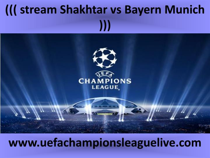 Stream shakhtar vs bayern munich