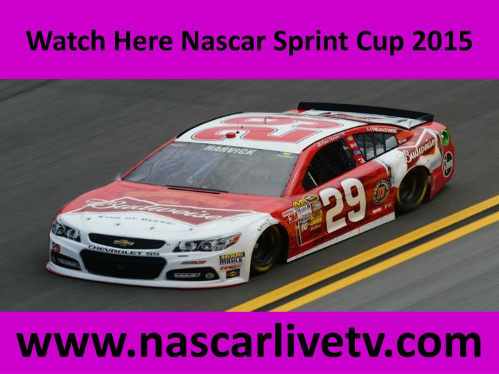 Watch here nascar sprint cup 2015