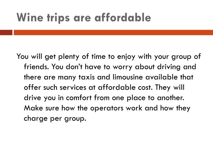 Wine trips are affordable