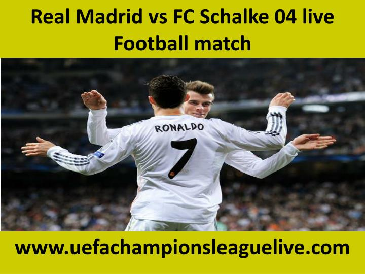 real madrid vs fc schalke 04 live football match n.