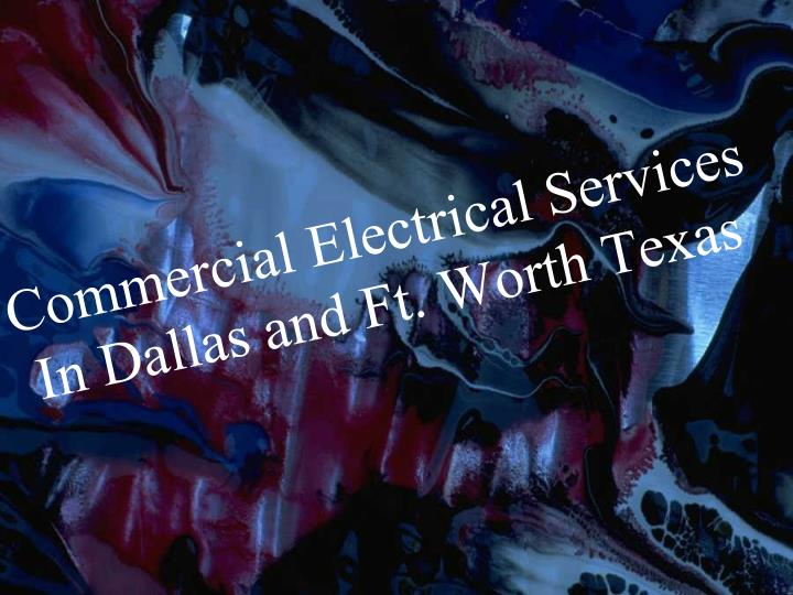 Commercial electrical services i n dallas and ft worth texas